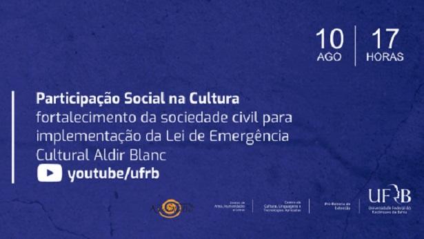 UFRB promove diálogo aberto sobre Lei de Emergência Cultural Aldir Blanc - reconcavo, educacao, destaque, cultura